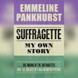 Suffragette My Own Story, Emmeline Pankhurst