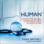 Human Solving the Global Workforce Crisis in Healthcare, Mark Britnell