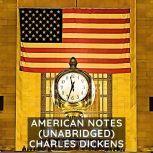 American Notes (Unabridged), Charles Dickens