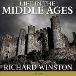 Life in the Middle Ages, Richard Winston
