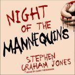 Night of the Mannequins, Stephen Graham Jones