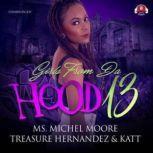 Girls from da Hood 13, Ms. Michel Moore