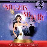 No Guts, No Fury, Annabel Chase