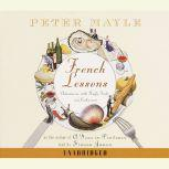 French Lessons Adventures with Knife, Fork and Corkscrew, Peter Mayle