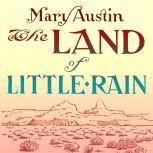 The Land of Little Rain, Mary Austin