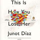 This Is How You Lose Her, Junot DAaz