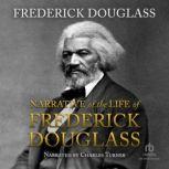 Narrative of the Life of Frederick Douglass, an American Slave, Frederick Douglass