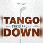 Tango Down A Sam Acquillo Mystery, Chris Knopf