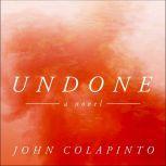 Undone, John Colapinto