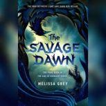 The Savage Dawn, Melissa Grey