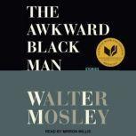 The Awkward Black Man Stories, Walter Mosley