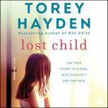 Lost Child The True Story of a Girl Who Couldn't Ask for Help, Torey Hayden