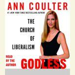 Godless The Church of Liberalism, Ann Coulter
