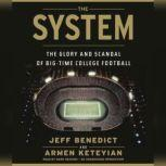 The System The Glory and Scandal of Big-Time College Football, Jeff Benedict