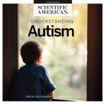 Understanding Autism, Scientific American
