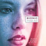 Bionic, Suzanne Weyn