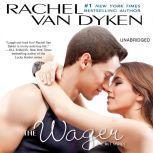 The Wager The Bet series: Book 2, Rachel Van Dyken