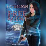 Free Agent, J. C. Nelson