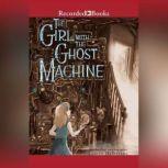 The Girl with the Ghost Machine, Lauren DeStefano