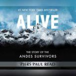 Alive The Story of the Andes Survivors, Piers Paul Read