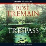 Trespass, Rose Tremain
