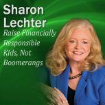 Raise Financially Responsible Kids, Not Boomerangs It's Your Turn to Thrive Series, Sharon Lechter