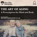Art of Aging, The A Prescription for Mind and Body, Catherine A. Sanderson