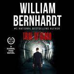 Trial by Blood Daniel Pike Legal Thriller Series #3, William Bernhardt