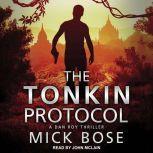 The Tonkin Protocol A Dan Roy Thriller, Mick Bose