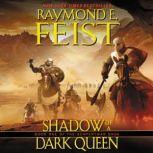 Shadow of a Dark Queen Book One of the Serpentwar Saga, Raymond E. Feist