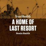A Home of Last Resort, Sonia Smith