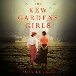 The Kew Gardens Girls, Posy Lovell