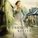 The Curiosity Keeper, Sarah E. Ladd
