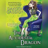 The Accidental Dragon, Dakota Cassidy
