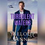 Turbulent Waters, Melody Anne