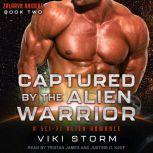 Captured by the Alien Warrior A Sci-Fi Alien Romance, Viki Storm