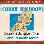 Corrie ten Boom Keeper of the Angels' Den, Janet Benge