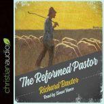 The Reformed Pastor, Richard Baxter