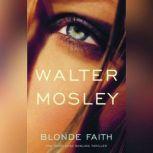 Blonde Faith, Walter Mosley