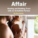 Affair Healing and Building Trust with an Unfaithful Partner, Elsa Harbor