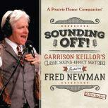 Sounding Off! Garrison Keillor's Classic Sound Effect Sketches featuring Fred Newman, Unknown