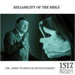 Reliability Of The Bible, John Warwick Montgomery