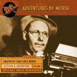 Adventures by Morse, Volume 1, Carlton E. Morse