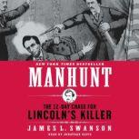 Manhunt The 12-Day Chase for Lincoln's Killer, James L. Swanson