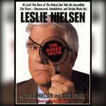 Leslie Nielsen's The Naked Truth, Leslie Nielsen
