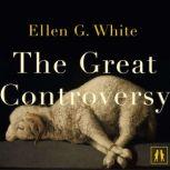 The Great Controversy, Ellen G. White