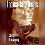 Industrial Magic, Kelley Armstrong