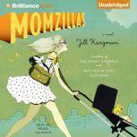 Momzillas, Jill Kargman