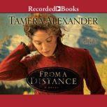 From a Distance, Tamera Alexander