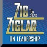 Zig Ziglar on Leadership, Zig Ziglar